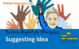 Tình huống 39: Đề xuất ý kiến - Tiếng Anh công sở (Việt - Anh)