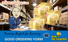 Tình huống 40: Đơn hàng và giá trị đơn hàng. - Tiếng Anh thương mại (Việt-Anh)