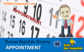 Tình huống 42: Hẹn gặp – Tiếng Anh thương mại (Việt-Anh)