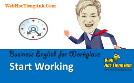 Tình huống 44: Tiến hành công việc - Tiếng Anh công sở ( Việt - Anh)