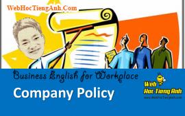 Tình huống 47: Quy định trong công ty - Tiếng Anh công sở (Việt - Anh)