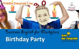 Tình huống 48: Tổ chức sinh nhật - Tiếng Anh công sở (Việt - Anh)