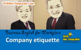 Tình huống 50: Cách hành xử trong công ty - Tiếng Anh công sở (Việt - Anh)