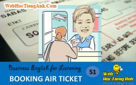 Tình huống 51: Đặt vé máy bay – Tiếng Anh thương mại (Việt-Anh)