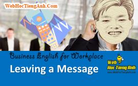 Tình huống 51: Để lại lời nhắn - Tiếng Anh công sở (Việt - Anh)