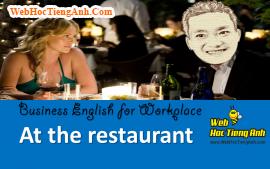 Tình huống 54: Cùng đi nhà hàng - Tiếng Anh công sở (Việt-Anh)