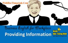 Tình huống 55: Cung cấp thông tin - Tiếng Anh công sở (Việt - Anh)