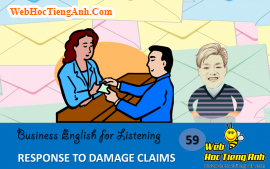 Tình huống 59: Phúc đáp việc bồi thường- tiếng Anh thương mại (Anh-Việt)
