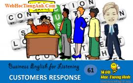 Tình huống 61: Phản ứng khách hàng – Tiếng Anh thương mại (Việt-Anh)