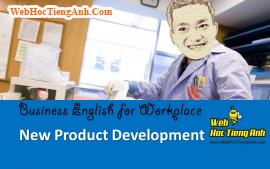 Tình huống 63: Phát triển sản phẩm mới - Tiếng Anh công sở (Việt - Anh)