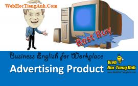 Tình huống 64: Quảng cáo sản phẩm – Tiếng Anh công sở (Việt-Anh)