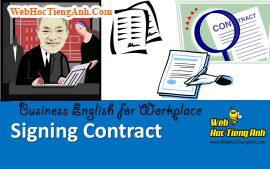 Tình huống 68: Kí kết làm ăn - Tiếng Anh công sở (Việt-Anh)
