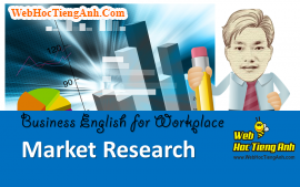Tình huống 69: Nghiên cứu thị trường - Tiếng Anh công sở (Việt-Anh)