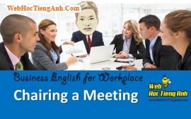 Tình huống 6: Chủ trì cuộc họp - Tiếng Anh công sở (Việt - Anh)