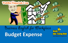 Tình huống 72: Chi tiêu ngân sách - Tiếng Anh công sở (Việt-Anh)