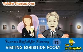 Tình huống 73: Xem phòng trưng bày – Tiếng Anh thương mại (Anh-Việt)
