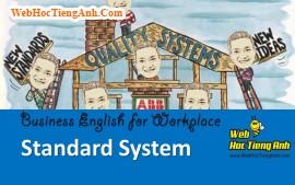 Tình huống 75: Hệ thống tiêu chuẩn - Tiếng Anh công sở (Việt-Anh)