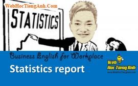 Tình huống 81: Báo cáo thống kê - Tiếng Anh công sở (Việt-Anh)