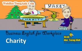 Tình huống 84: Làm từ thiện - Tiếng Anh công sở (Việt-Anh)