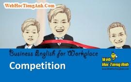Tình huống 90: Cạnh tranh - Tiếng Anh công sở (Việt-Anh)