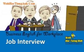 Tình huống 92: Cuộc phỏng vấn - Tiếng Anh công sở (Việt-Anh)