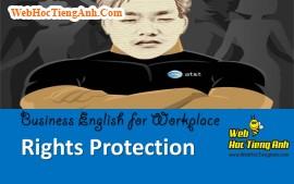 Tình huống 96: Bảo vệ quyền lợi - Tiếng Anh công sở (Việt-Anh)