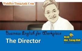 Tình huống 98: Giám đốc công ty - Tiếng Anh công sở (Việt-Anh)