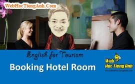 Tình huống: Đặt phòng - Tiếng Anh du lịch