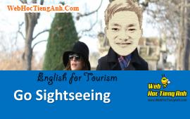 Tình huống: Đi tham quan - Tiếng Anh du lịch