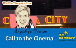 Tình huống: Gọi điện đến rạp chiếu phim - Tiếng Anh du lịch