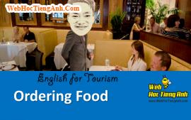 Tình huống: Gọi món ăn - Tiếng Anh du lịch