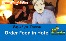 Tình huống: Gọi thức ăn trong khách sạn - Tiếng Anh du lịch
