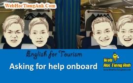 Tình huống: Hỏi xin sự giúp đỡ trên chuyến bay - Tiếng Anh du lịch