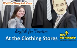 Tình huống: Tại cửa hàng quần áo.- Tiếng Anh du lịch