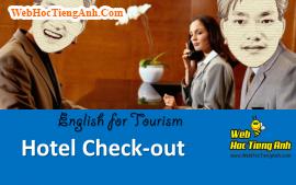 Tình huống: Trả phòng - Tiếng Anh du lịch