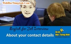 Về cách liên lạc với bạn - Tiếng Anh phỏng vấn xin việc làm
