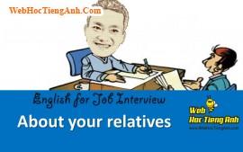 Về những người thân của bạn - Tiếng Anh phỏng vấn xin việc làm