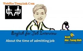 Về thời gian nhận việc - Tiếng Anh phỏng vấn xin việc làm