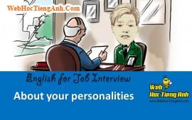 Về tính cách của bạn - Tiếng Anh phỏng vấn xin việc làm