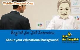 Về trình độ học vấn của mình - Tiếng Anh phỏng vấn xin việc làm