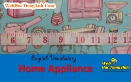 Học từ vựng bằng hình ảnh: Đồ dùng trong nhà (Home Appliances)