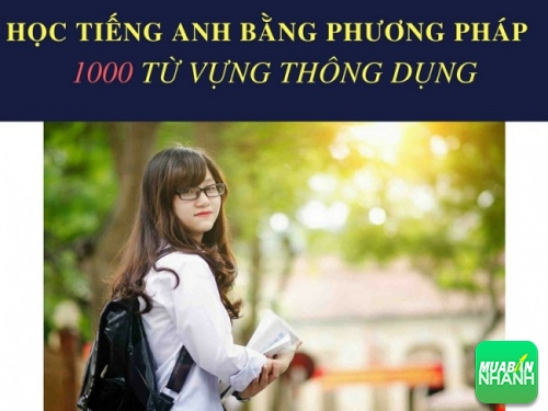 Học tiếng anh bằng phương pháp 1000 từ vựng thông dụng