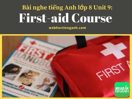 Bài nghe tiếng Anh lớp 8 Unit 9: First-aid Course