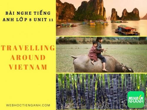 Bài nghe tiếng Anh lớp 8 Unit 11: Travelling Around Vietnam