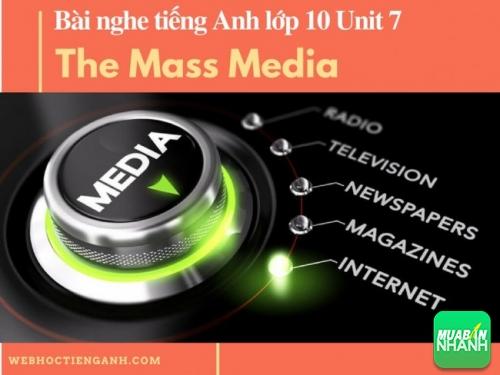 Bài nghe tiếng Anh lớp 10 Unit 7: The Mass Media
