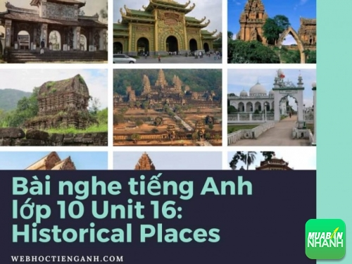 Bài nghe tiếng Anh lớp 10 Unit 16: Historical Places