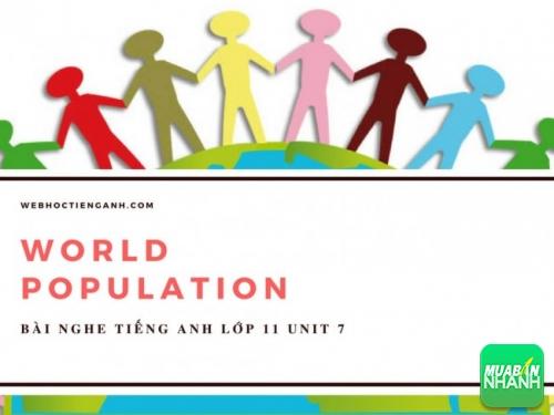 Bài nghe tiếng Anh lớp 11 Unit 7: World Population