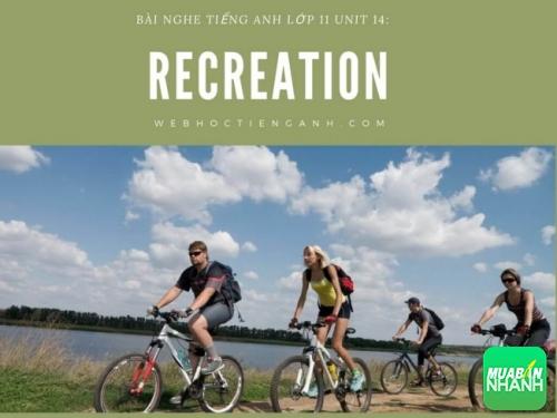 Bài nghe tiếng Anh lớp 11 Unit 14: Recreation